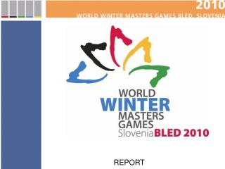 World Winter  Masters Games, Slovenia – Bled 2010