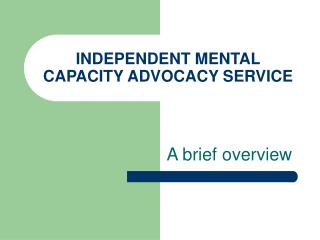 INDEPENDENT MENTAL CAPACITY ADVOCACY SERVICE