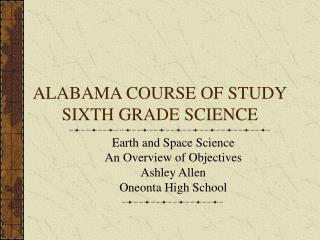 ALABAMA COURSE OF STUDY SIXTH GRADE SCIENCE