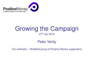 Growing the Campaign 27 th  Jan 2014 Peter Verity