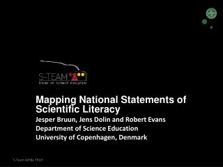 Mapping National Statements of Scientific Literacy Jesper Bruun, Jens Dolin and Robert Evans