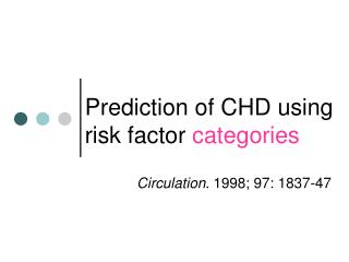 Prediction of CHD using risk factor categories