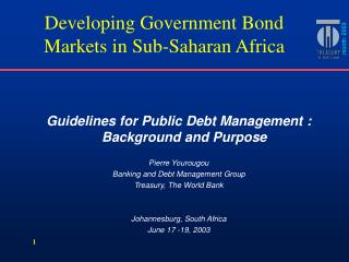 Guidelines for Public Debt Management : Background and Purpose Pierre Yourougou