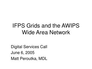 IFPS Grids and the AWIPS Wide Area Network