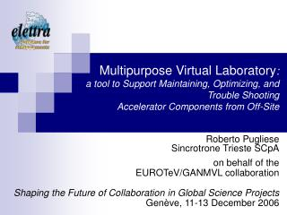 Roberto Pugliese Sincrotrone Trieste SCpA on behalf of the  EUROTeV/GANMVL collaboration