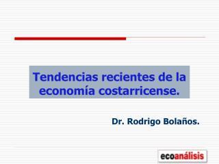 Tendencias recientes de la economía costarricense.