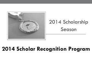 2014 Scholarship  Season