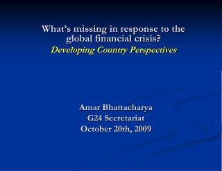 Amar Bhattacharya G24 Secretariat October 20th, 2009