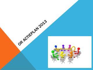 OR  actieplan 2013