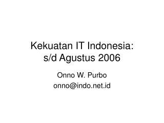 Kekuatan IT Indonesia: s/d Agustus 2006