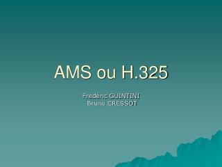 AMS ou H.325