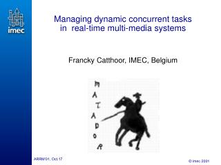 Managing dynamic concurrent tasks in  real-time multi-media systems