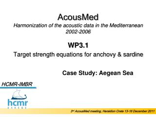 AcousMed Harmonization of the acoustic data in the Mediterranean 2002-2006