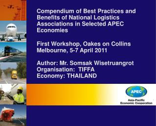 Compendium of Best Practices and Benefits of National Logistics Associations in Selected APEC Economies  First Workshop,
