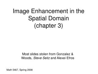 Image Enhancement in the Spatial Domain (chapter 3)