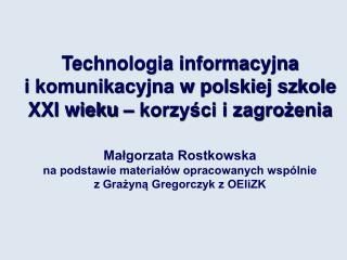 Technologia informacyjna  i komunikacyjna w polskiej szkole  XXI wieku   korzysci i zagrozenia