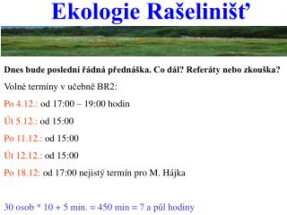 Ekologie Ra�elini�?