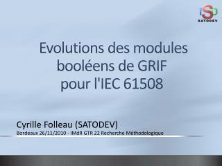 Evolutions des modules booléens de GRIF  pour l'IEC 61508