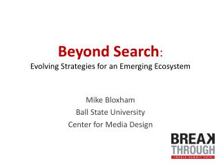 Beyond Search : Evolving Strategies for an Emerging Ecosystem