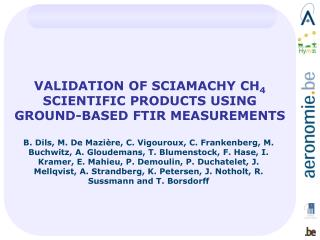 VALIDATION OF SCIAMACHY CH 4  SCIENTIFIC PRODUCTS USING GROUND-BASED FTIR MEASUREMENTS