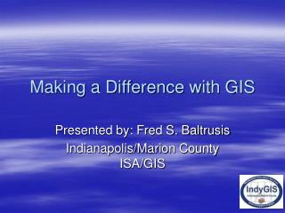Making a Difference with GIS