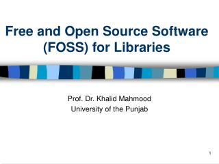 Free and Open Source Software FOSS for Libraries