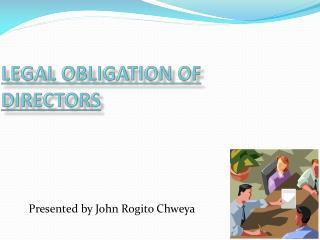 LEGAL OBLIGATION OF DIRECTORS