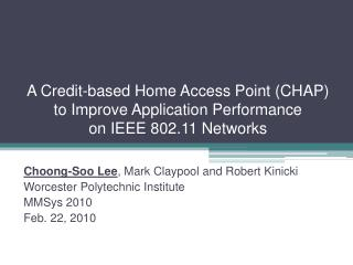 A Credit-based Home Access Point (CHAP) to Improve Application Performance on IEEE 802.11 Networks