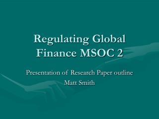Regulating Global Finance MSOC 2