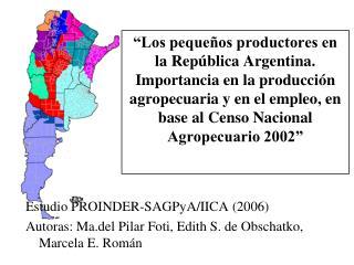 Los peque os productores en la Rep blica Argentina. Importancia en la producci n agropecuaria y en el empleo, en base a