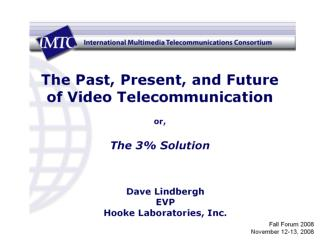 The Past, Present, and Future  of Video Telecommunication or, The 3% Solution
