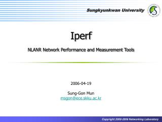 Iperf NLANR Network Performance and Measurement Tools