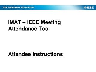 IMAT – IEEE Meeting Attendance Tool Attendee Instructions