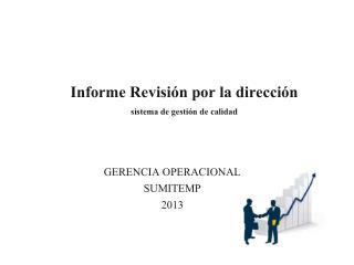 Informe  Revisi�n por la direcci�n  sistema de gesti�n de calidad