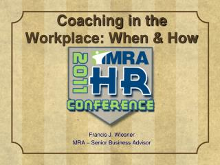 Coaching in the Workplace: When  How
