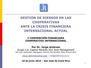 GESTIÓN DE RIESGOS EN LAS COOPERATIVAS  ANTE LA CRISIS FINANCIERA INTERNACIONAL ACTUAL