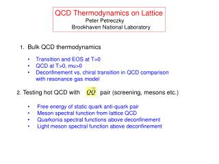 QCD Thermodynamics on Lattice                     Peter Petreczky