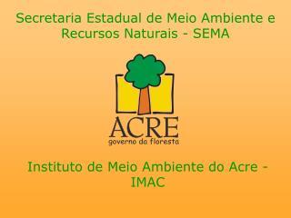 Secretaria Estadual de Meio Ambiente e Recursos Naturais - SEMA
