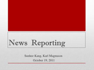 News  Reporting
