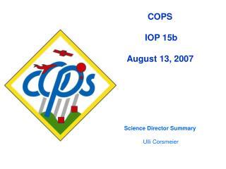 COPS  IOP 15b August 13, 2007