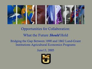 Opportunities for Collaboration: What the Future  Should  Hold
