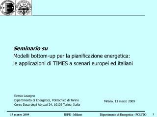 Evasio Lavagno Dipartimento di Energetica, Politecnico di Torino