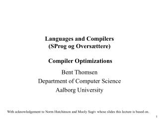 Languages and Compilers (SProg og Overs�ttere) Compiler Optimizations