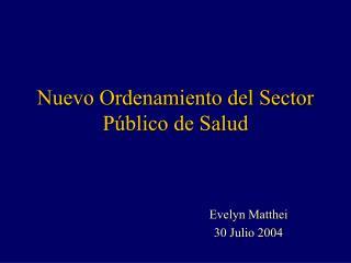 Nuevo Ordenamiento del Sector Público de Salud