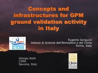 Concepts and infrastructures for GPM ground validation activity in Italy