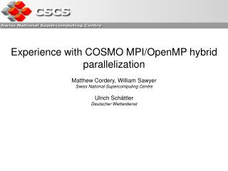 Experience with COSMO MPI/OpenMP hybrid parallelization Matthew Cordery, William Sawyer