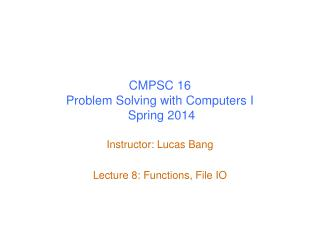 CMPSC 16 Problem Solving with Computers I  Spring 2014