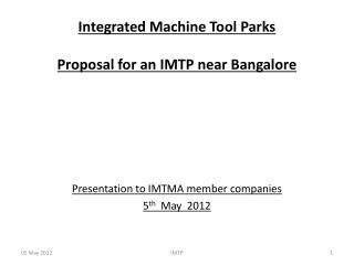 Integrated Machine Tool Parks Proposal for an IMTP near Bangalore
