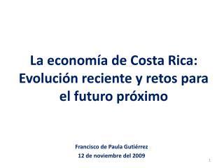 La economía de Costa Rica: Evolución reciente y retos para el futuro próximo