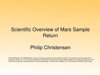 Scientific Overview of Mars Sample Return Philip Christensen
